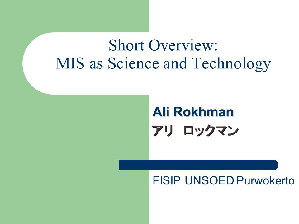 Short Overview: MIS as Science and Technology