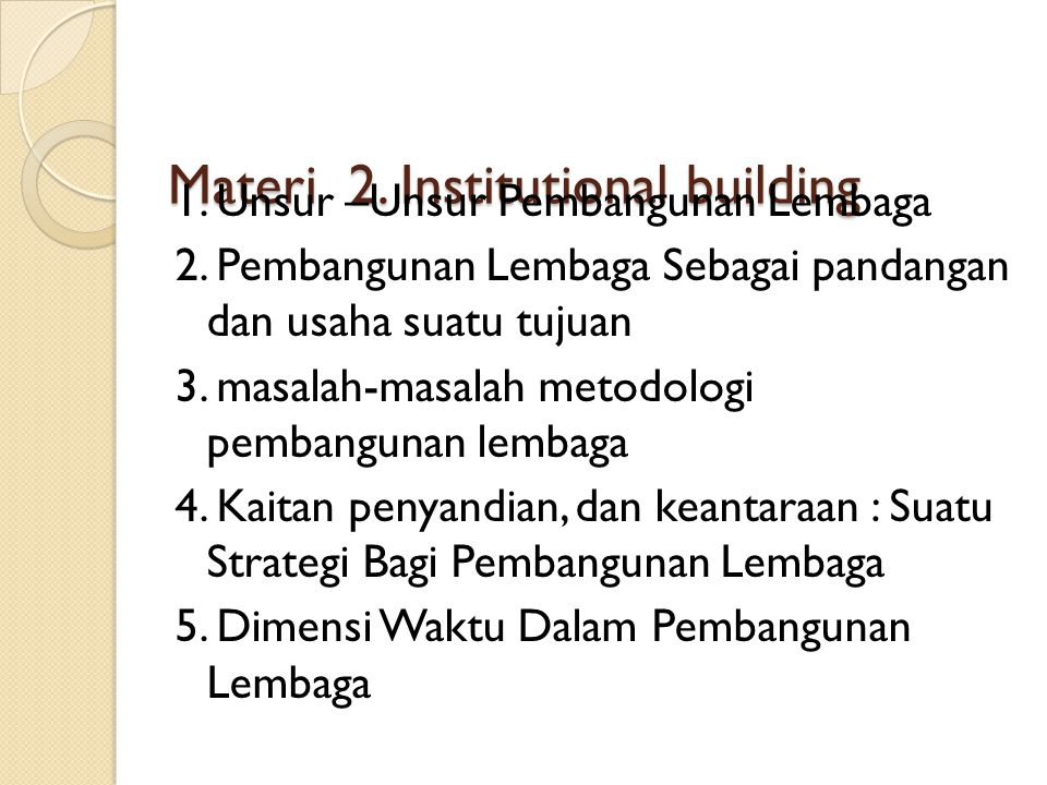 Materi 2. Institutional building