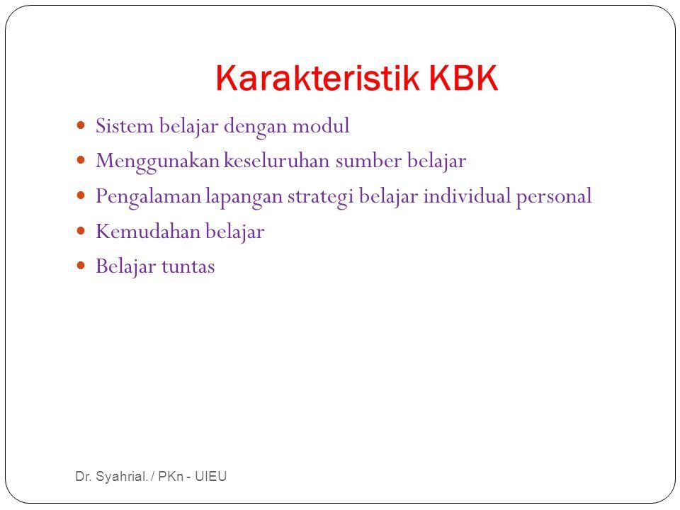 Karakteristik KBK Sistem belajar dengan modul