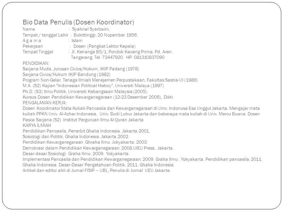 Bio Data Penulis (Dosen Koordinator) Nama : Syahrial Syarbaini, Tempat / tanggal Lahir : Bukittinggi, 20 Nopember 1956.