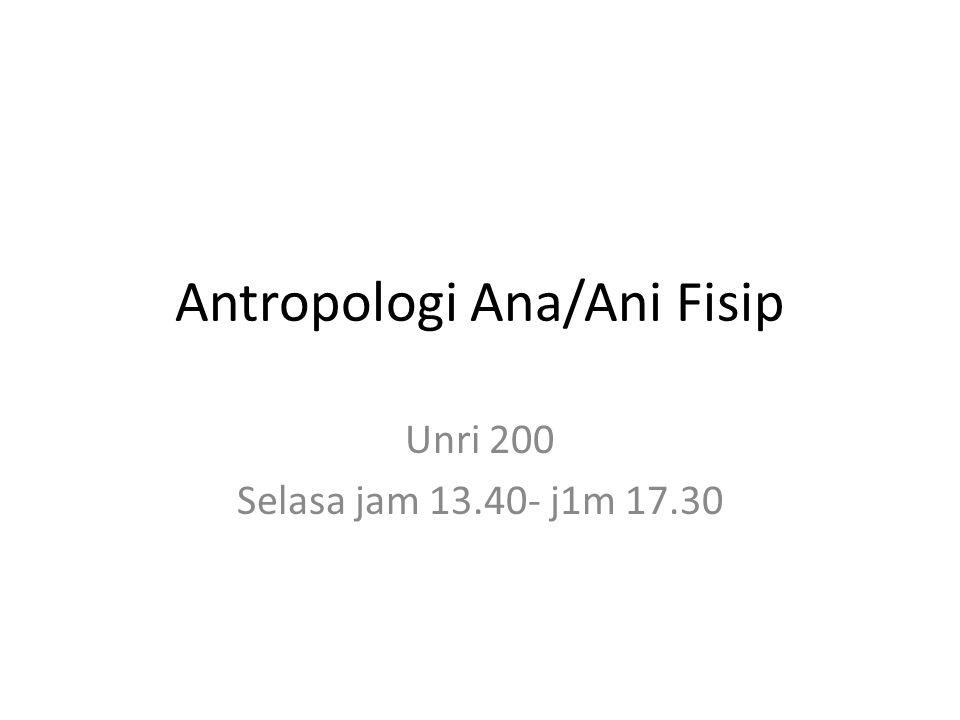 Antropologi Ana/Ani Fisip