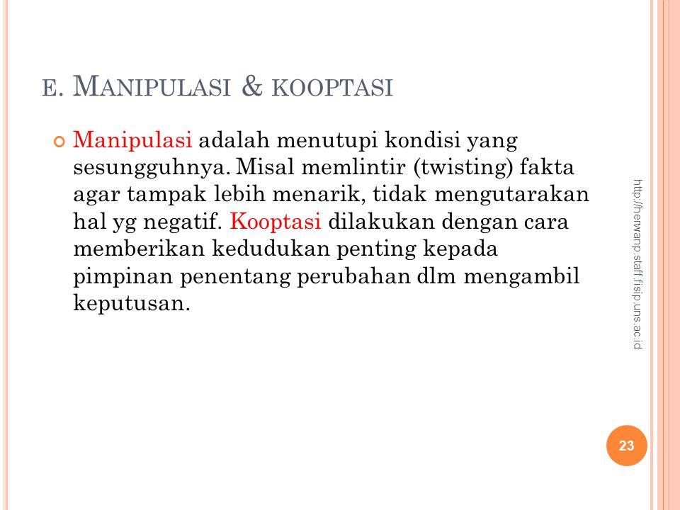 e. Manipulasi & kooptasi