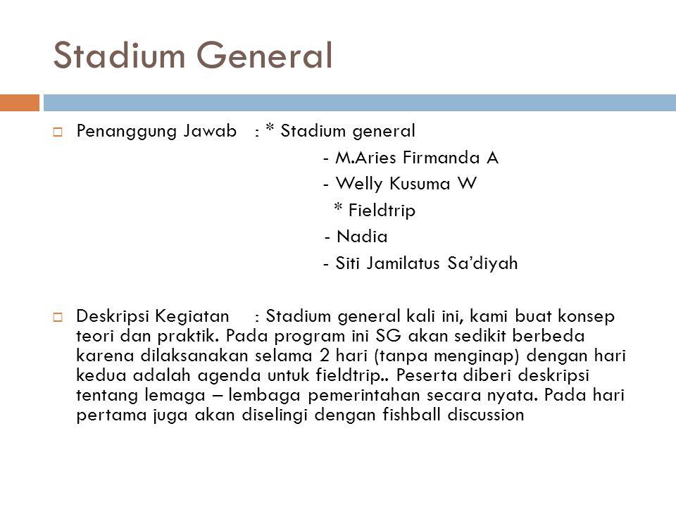 Stadium General Penanggung Jawab : * Stadium general