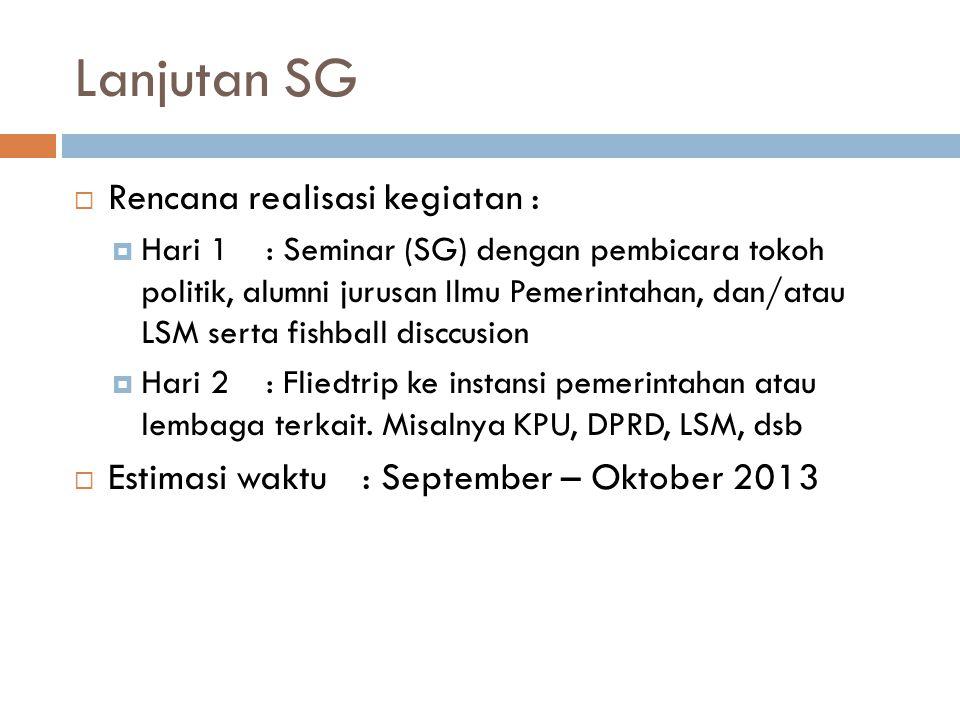 Lanjutan SG Rencana realisasi kegiatan :