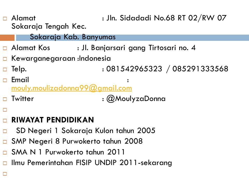 Alamat : Jln. Sidadadi No.68 RT 02/RW 07 Sokaraja Tengah Kec.