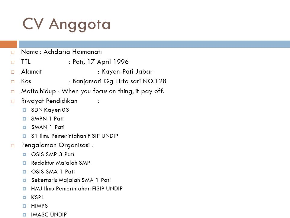 CV Anggota Nama : Achdaria Haimanati TTL : Pati, 17 April 1996