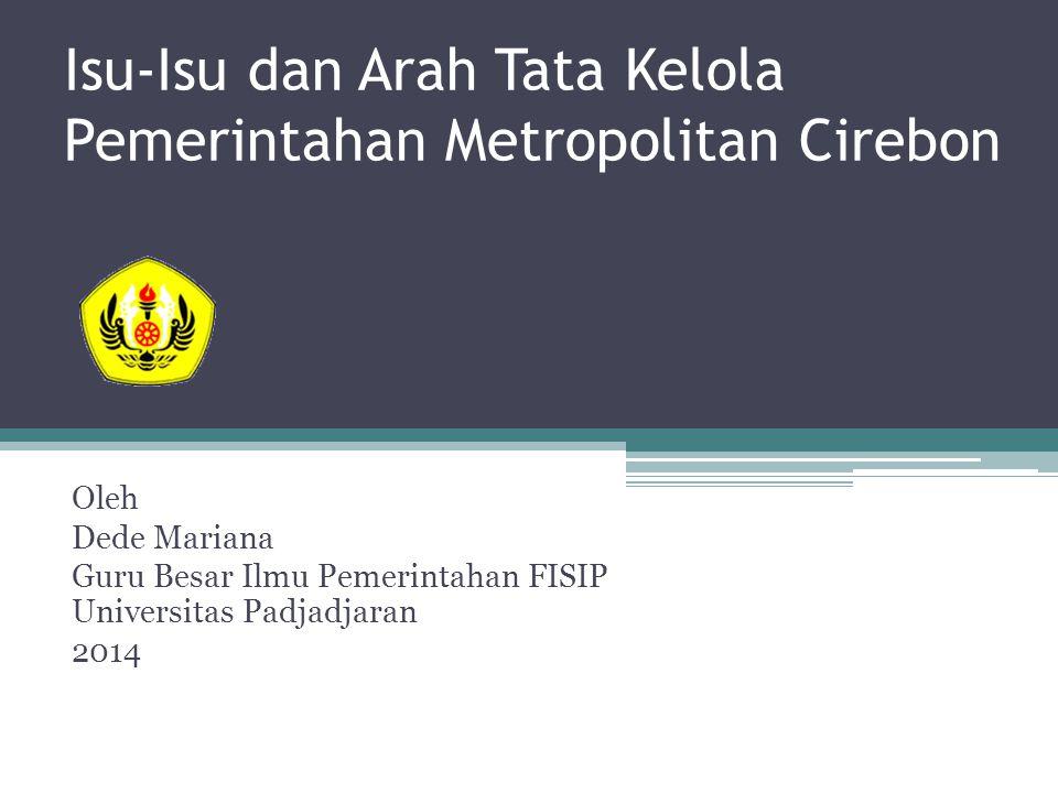 Isu-Isu dan Arah Tata Kelola Pemerintahan Metropolitan Cirebon