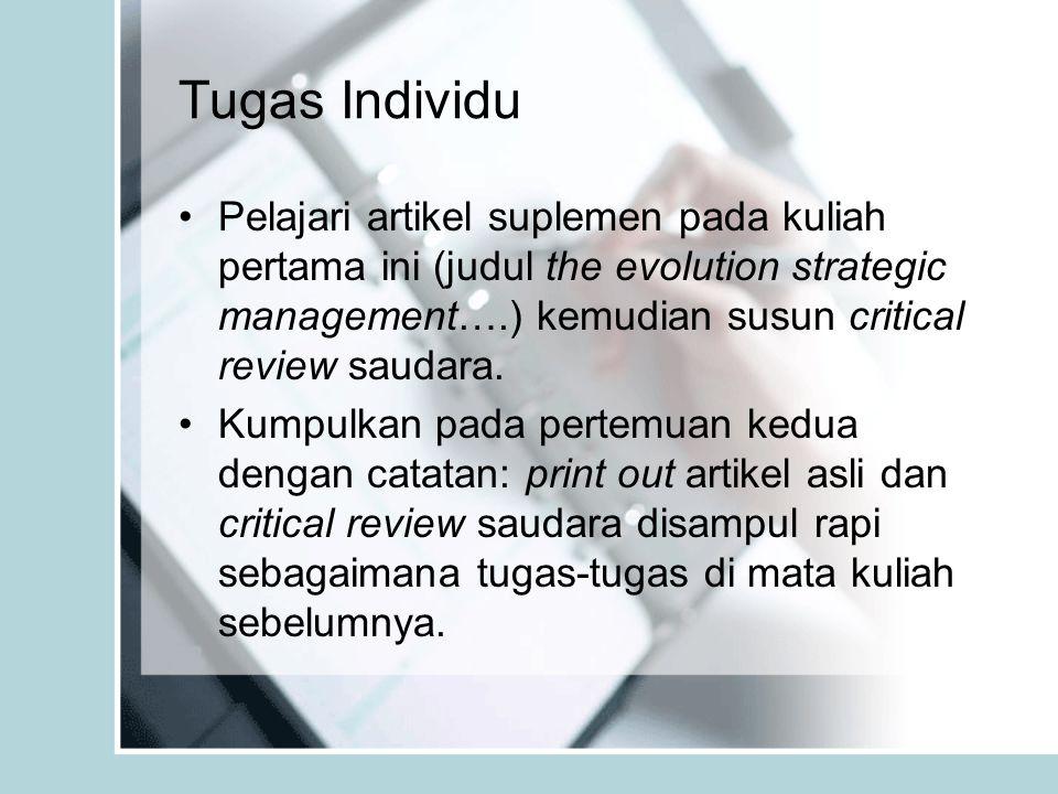 Tugas Individu Pelajari artikel suplemen pada kuliah pertama ini (judul the evolution strategic management….) kemudian susun critical review saudara.