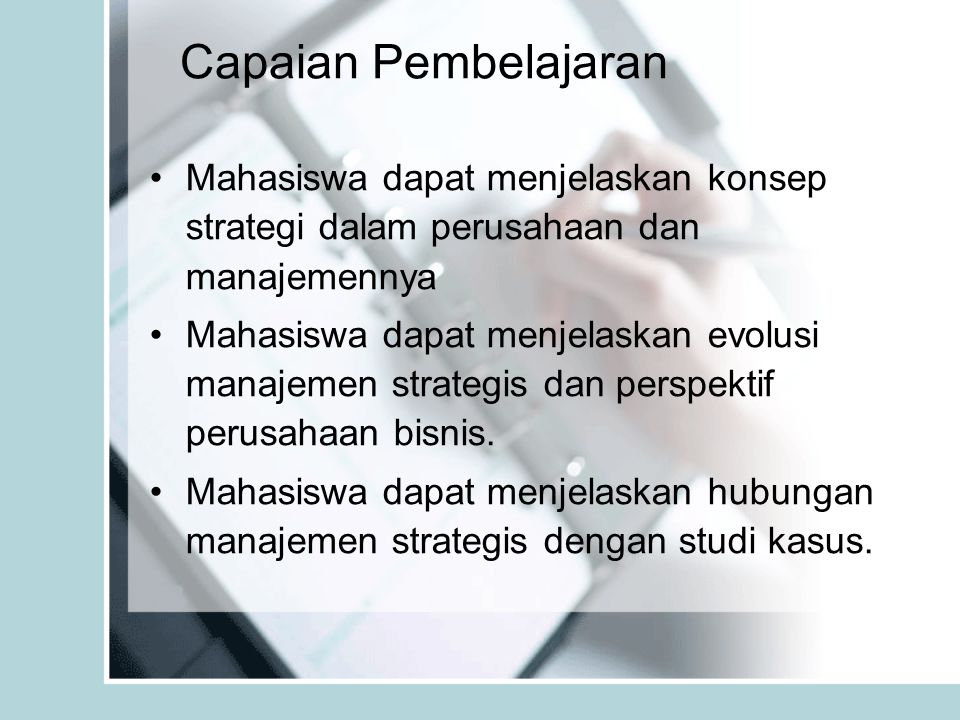 Capaian Pembelajaran Mahasiswa dapat menjelaskan konsep strategi dalam perusahaan dan manajemennya.