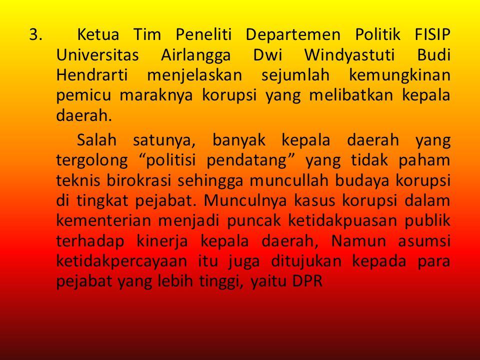 Ketua Tim Peneliti Departemen Politik FISIP Universitas Airlangga Dwi Windyastuti Budi Hendrarti menjelaskan sejumlah kemungkinan pemicu maraknya korupsi yang melibatkan kepala daerah.