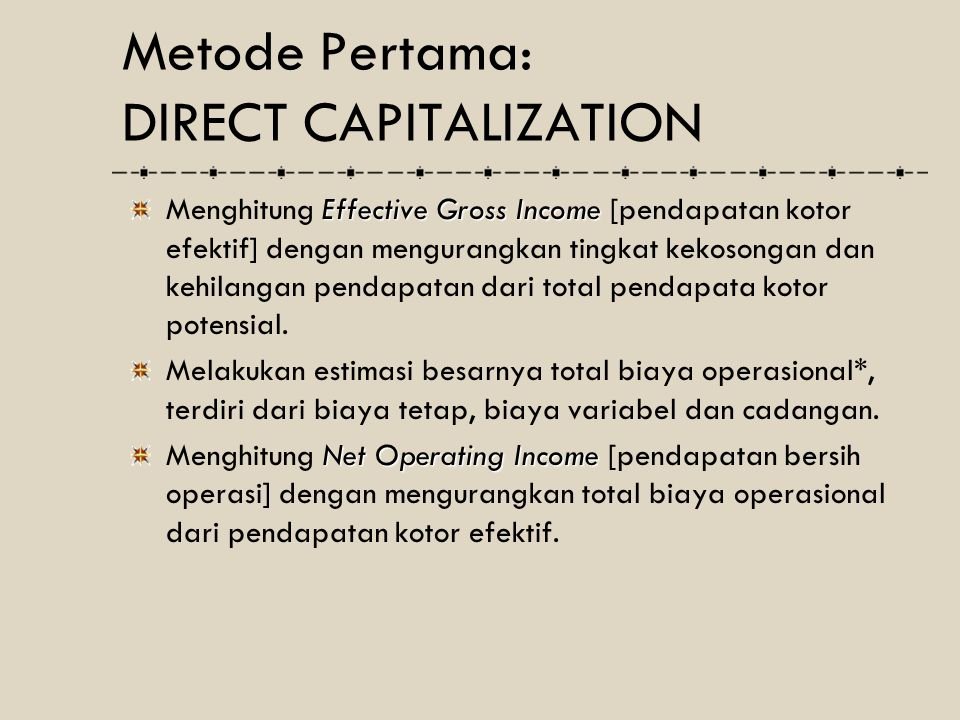 Metode Pertama: DIRECT CAPITALIZATION