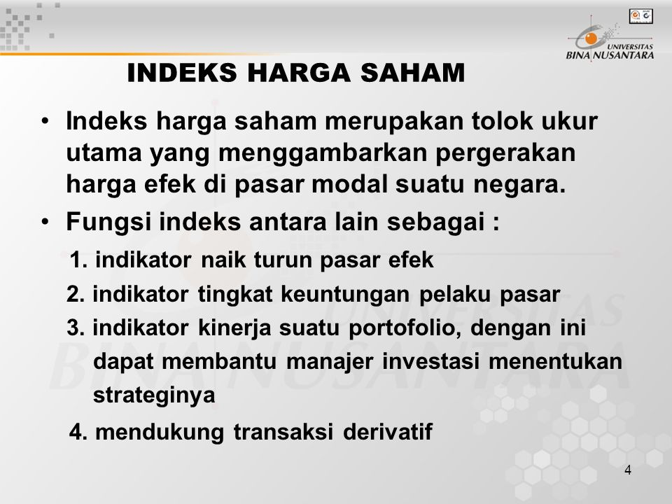 Fungsi indeks antara lain sebagai : 1. indikator naik turun pasar efek