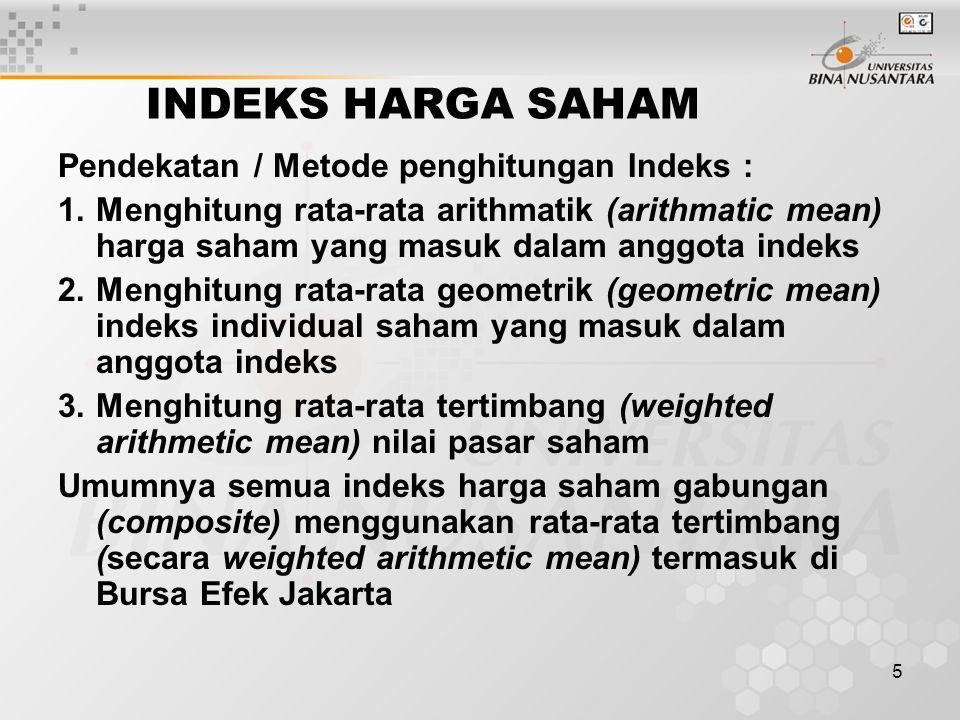 INDEKS HARGA SAHAM Pendekatan / Metode penghitungan Indeks :