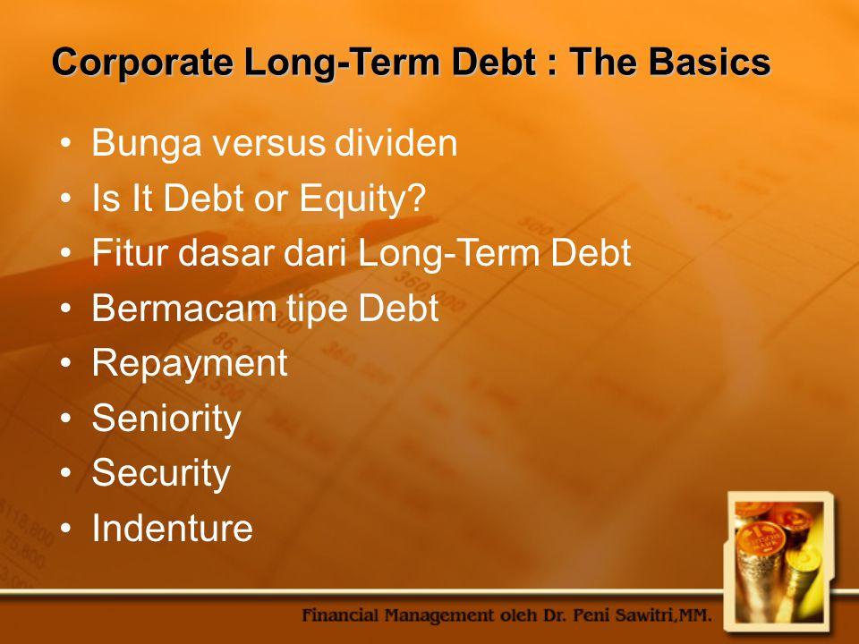 Corporate Long-Term Debt : The Basics