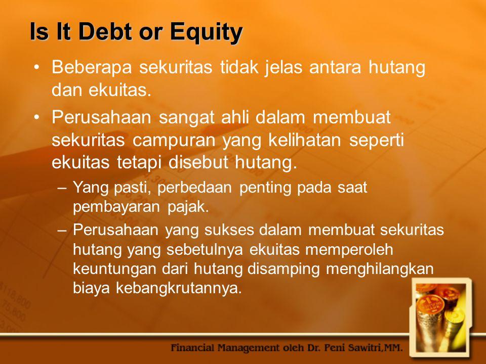 Is It Debt or Equity Beberapa sekuritas tidak jelas antara hutang dan ekuitas.