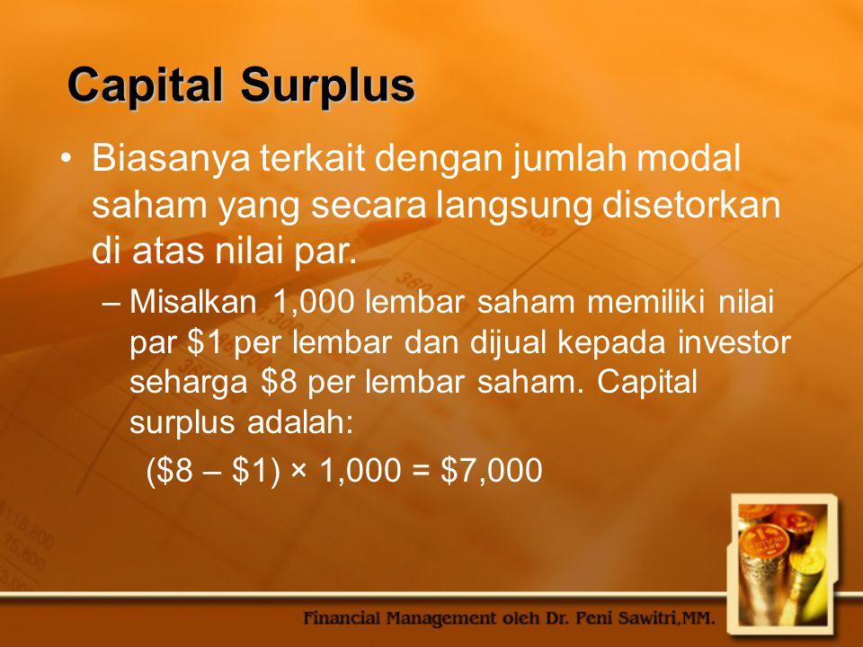 Capital Surplus Biasanya terkait dengan jumlah modal saham yang secara langsung disetorkan di atas nilai par.