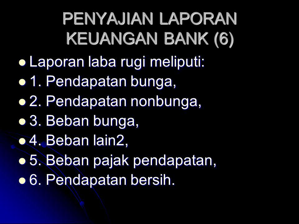 PENYAJIAN LAPORAN KEUANGAN BANK (6)