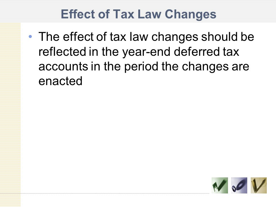 Effect of Tax Law Changes