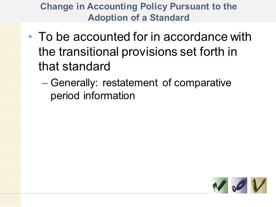 Change in Accounting Policy Pursuant to the Adoption of a Standard