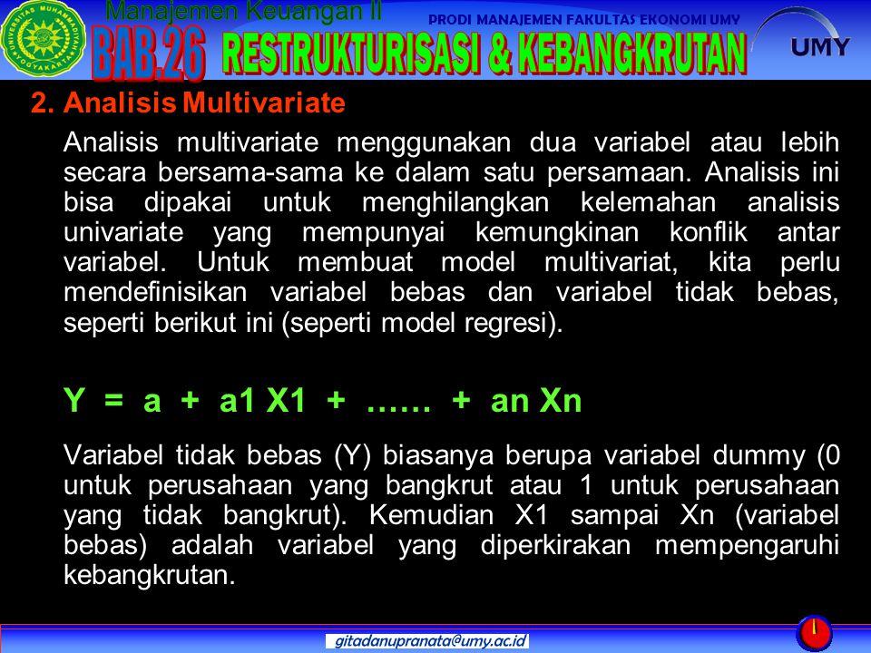 Y = a + a1 X1 + …… + an Xn 2. Analisis Multivariate