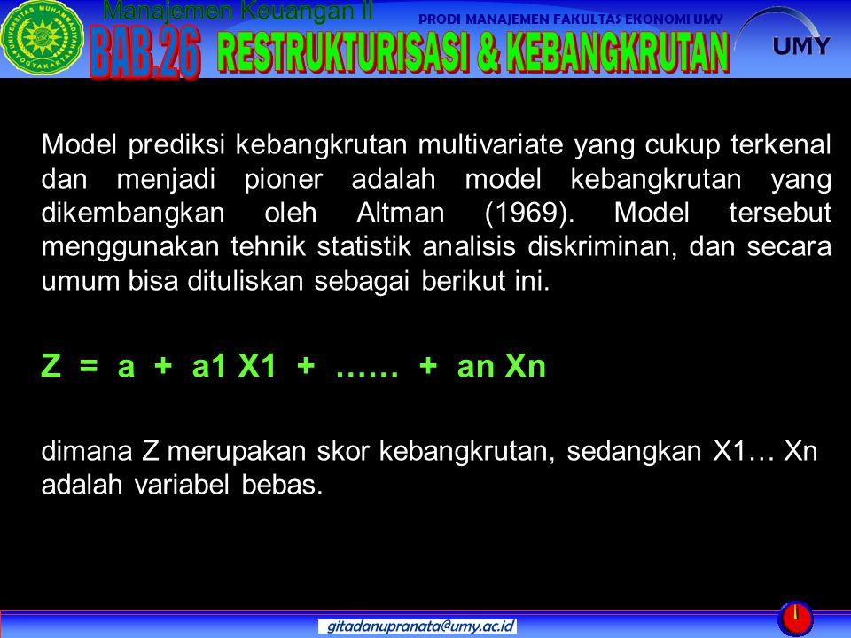 Model prediksi kebangkrutan multivariate yang cukup terkenal dan menjadi pioner adalah model kebangkrutan yang dikembangkan oleh Altman (1969). Model tersebut menggunakan tehnik statistik analisis diskriminan, dan secara umum bisa dituliskan sebagai berikut ini.