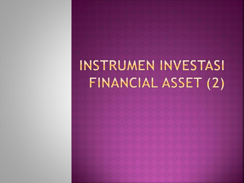 INSTRUMEN INVESTASI FINANCIAL ASSET (2)