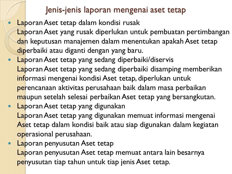 Jenis-jenis laporan mengenai aset tetap