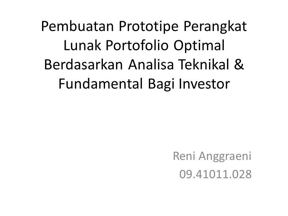 Pembuatan Prototipe Perangkat Lunak Portofolio Optimal Berdasarkan Analisa Teknikal & Fundamental Bagi Investor