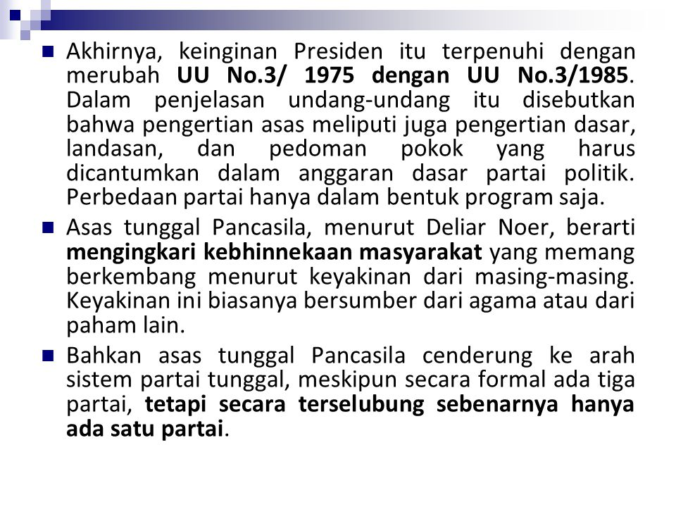 Akhirnya, keinginan Presiden itu terpenuhi dengan merubah UU No