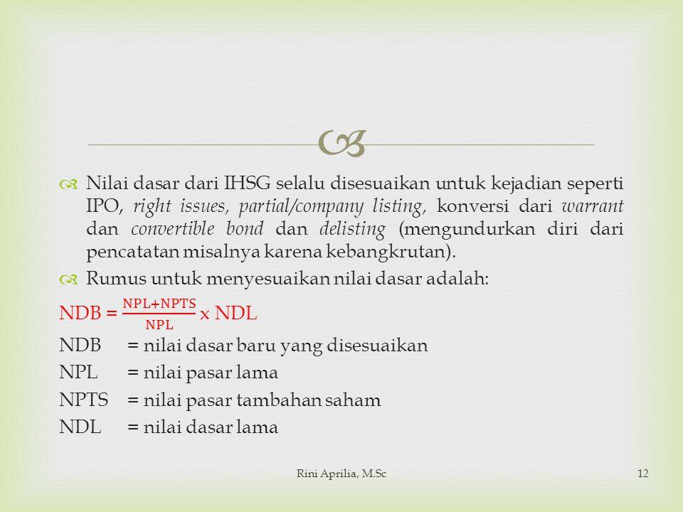 Rumus untuk menyesuaikan nilai dasar adalah: NDB = NPL+NPTS NPL x NDL