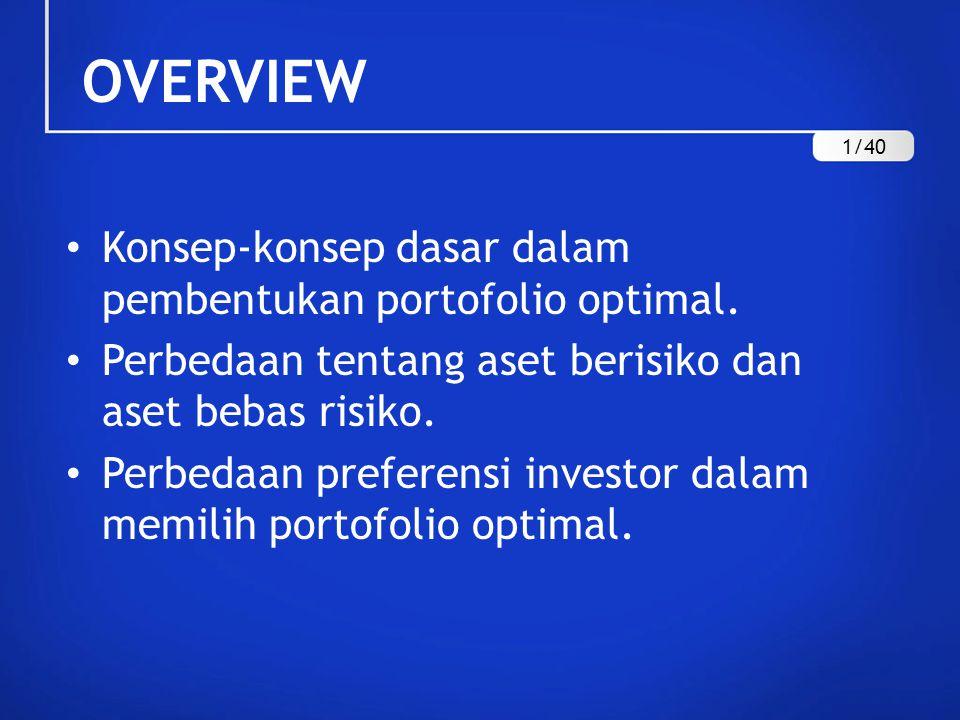 OVERVIEW Konsep-konsep dasar dalam pembentukan portofolio optimal.