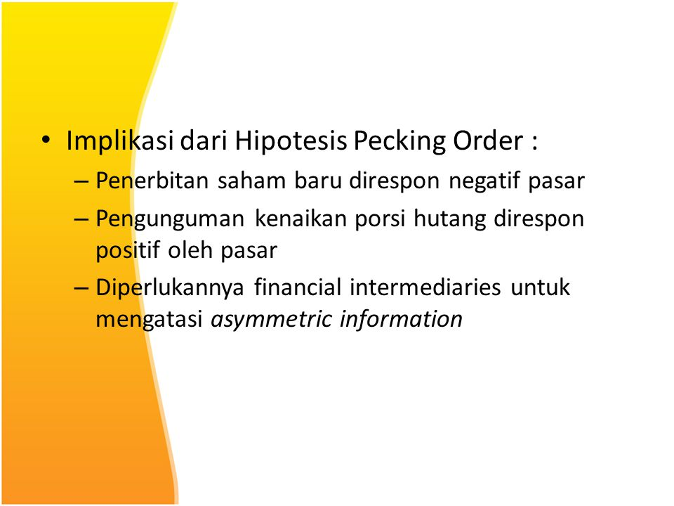 Implikasi dari Hipotesis Pecking Order :