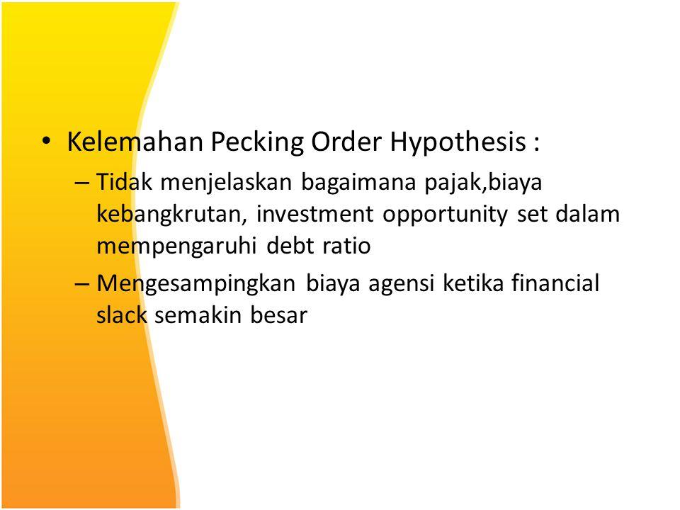 Kelemahan Pecking Order Hypothesis :