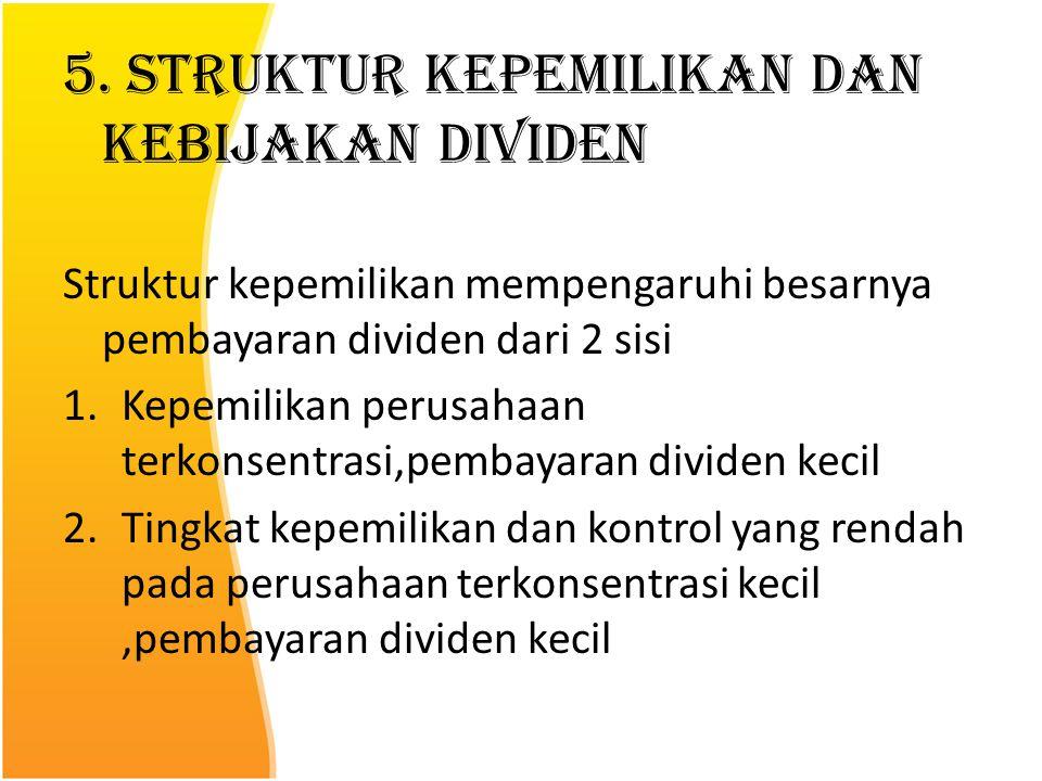 5. Struktur Kepemilikan dan Kebijakan Dividen