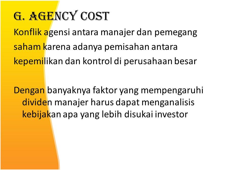 G. Agency Cost Konflik agensi antara manajer dan pemegang