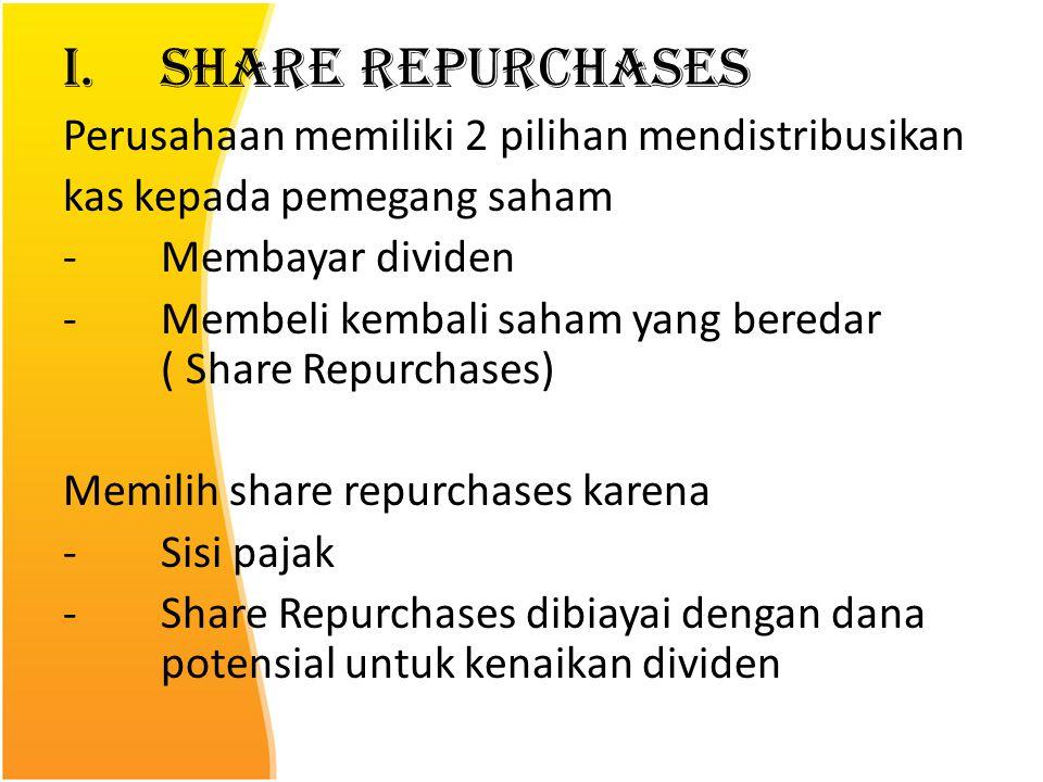 Share Repurchases Perusahaan memiliki 2 pilihan mendistribusikan