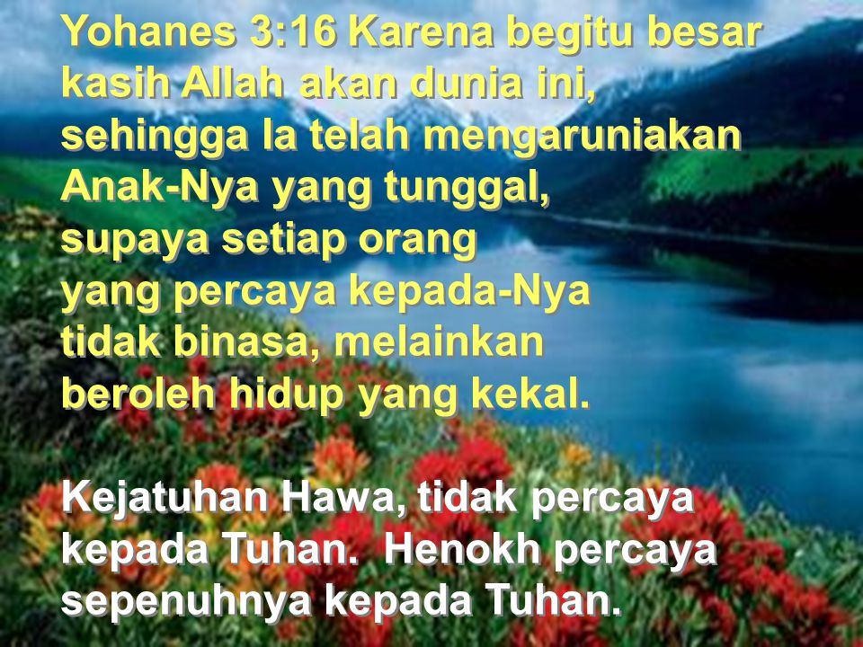 Yohanes 3:16 Karena begitu besar