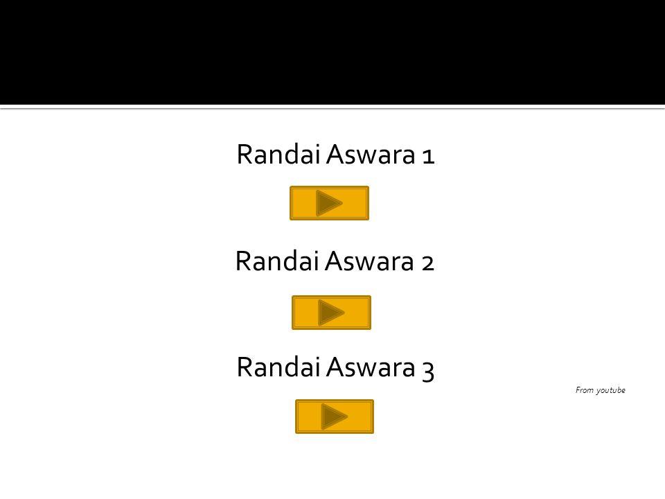 Randai Aswara 1 Randai Aswara 2 Randai Aswara 3 From youtube
