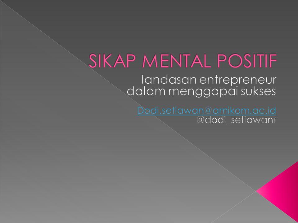 SIKAP MENTAL POSITIF dalam menggapai sukses landasan entrepreneur