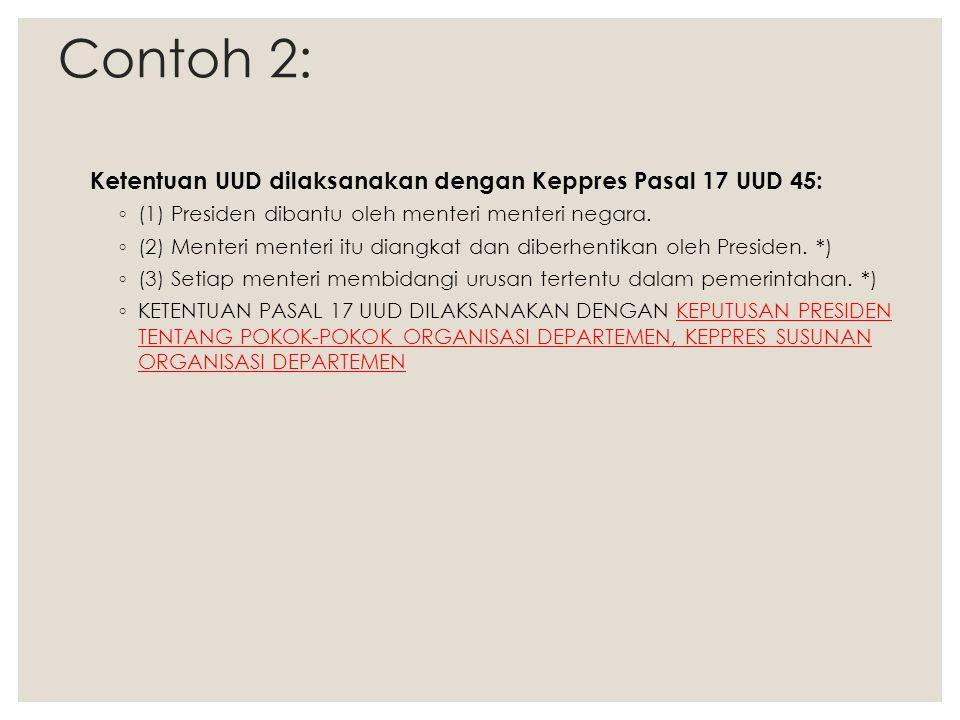Contoh 2: Ketentuan UUD dilaksanakan dengan Keppres Pasal 17 UUD 45: