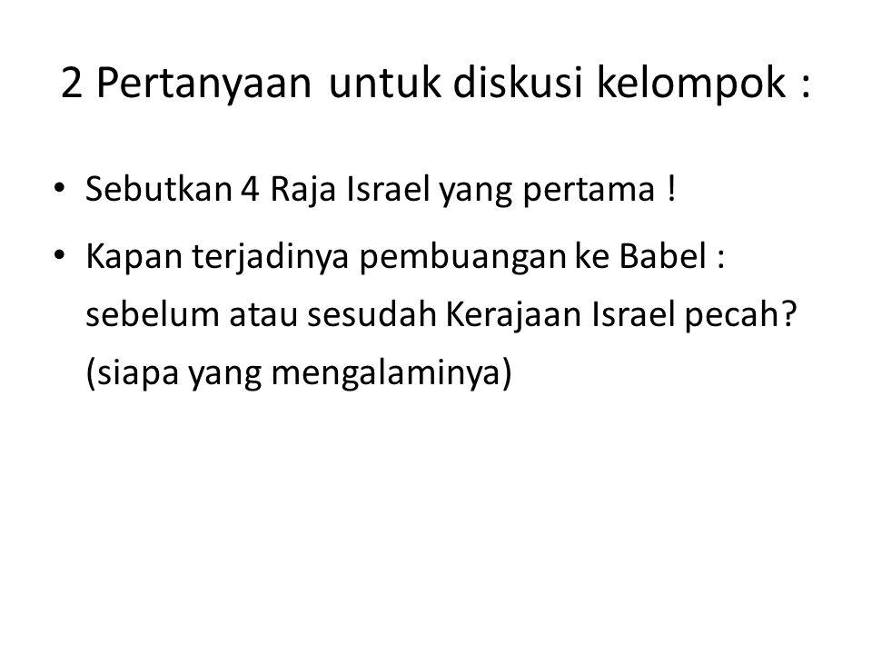 2 Pertanyaan untuk diskusi kelompok :