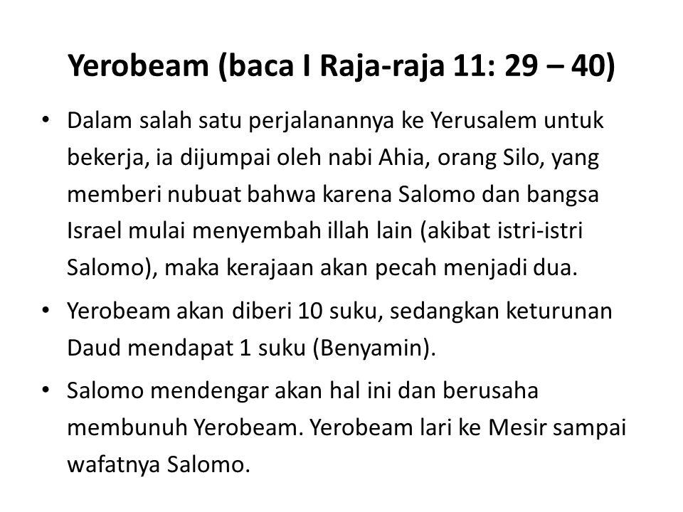 Yerobeam (baca I Raja-raja 11: 29 – 40)
