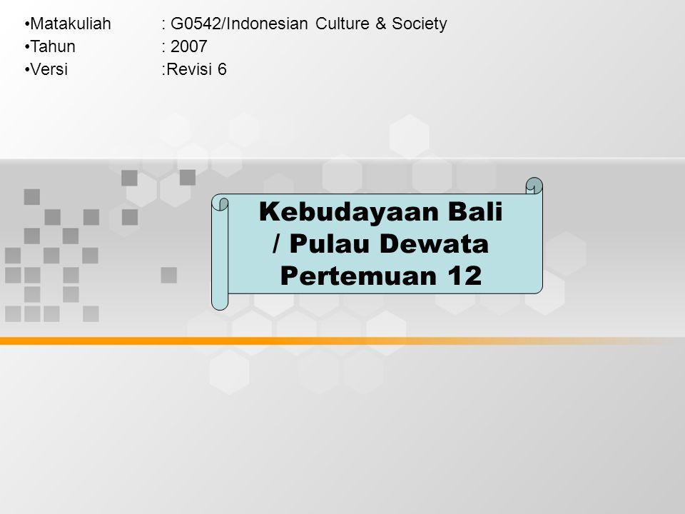 Kebudayaan Bali / Pulau Dewata Pertemuan 12
