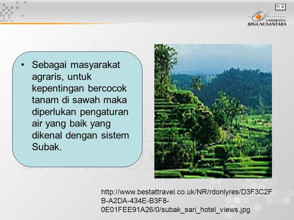 Sebagai masyarakat agraris, untuk kepentingan bercocok tanam di sawah maka diperlukan pengaturan air yang baik yang dikenal dengan sistem Subak.