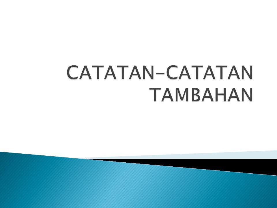 CATATAN-CATATAN TAMBAHAN