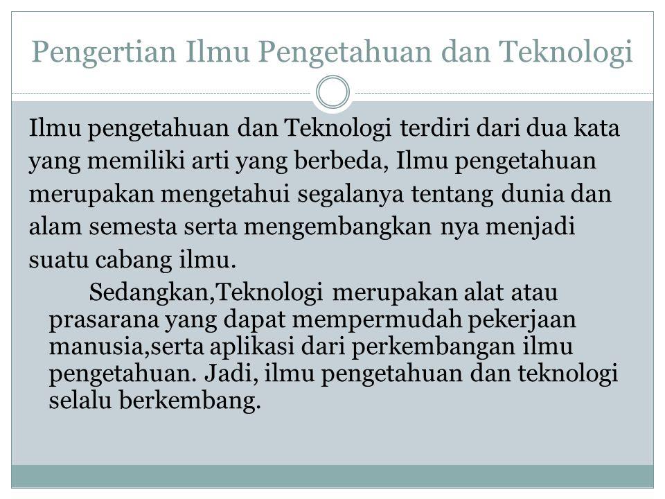 Pengertian Ilmu Pengetahuan dan Teknologi