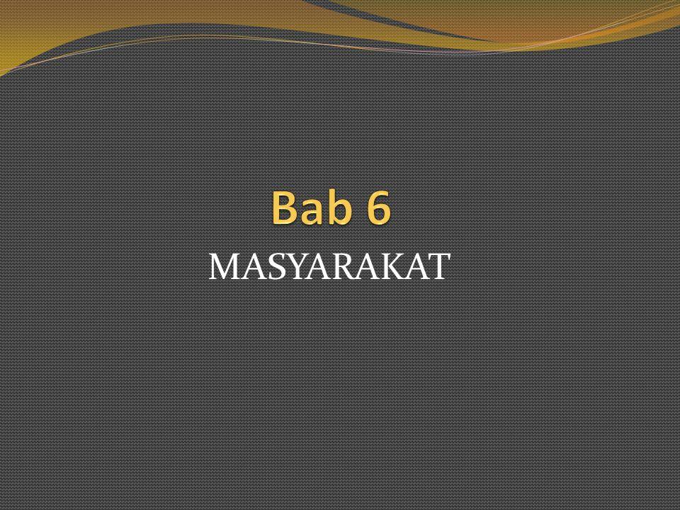 Bab 6 MASYARAKAT