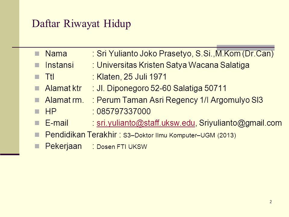 Daftar Riwayat Hidup Nama : Sri Yulianto Joko Prasetyo, S.Si.,M.Kom (Dr.Can) Instansi : Universitas Kristen Satya Wacana Salatiga.