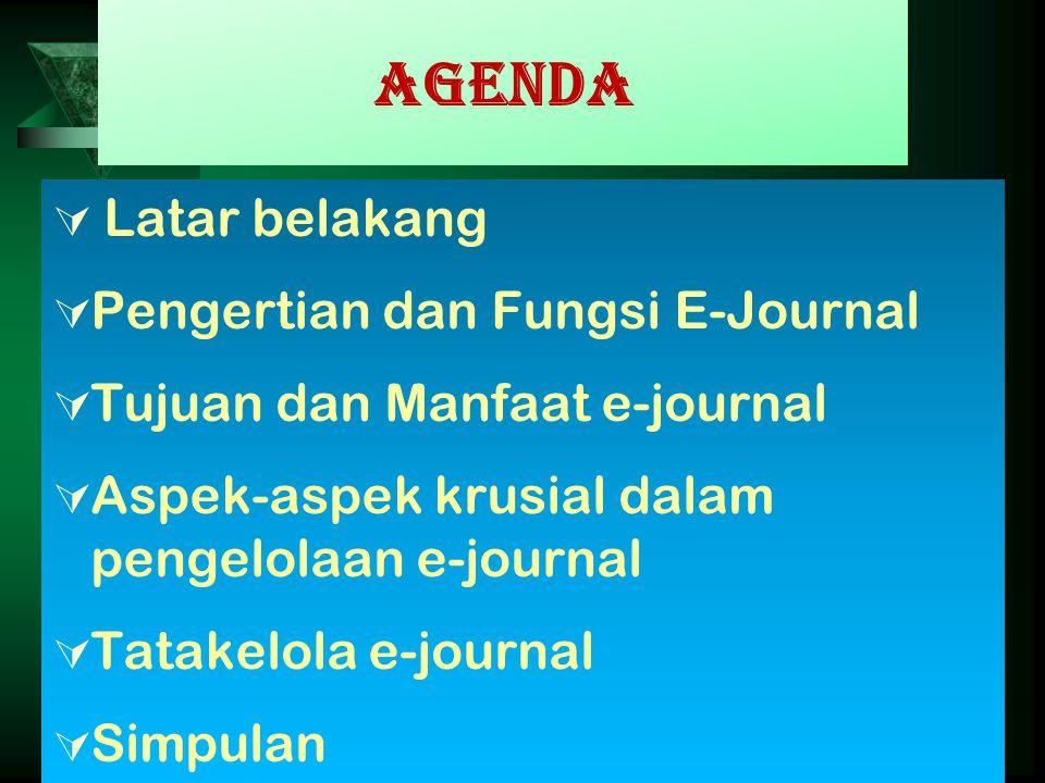 Agenda Latar belakang Pengertian dan Fungsi E-Journal