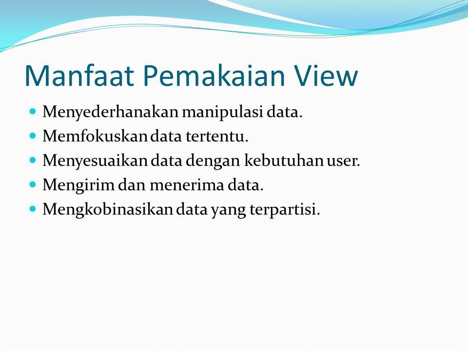 Manfaat Pemakaian View